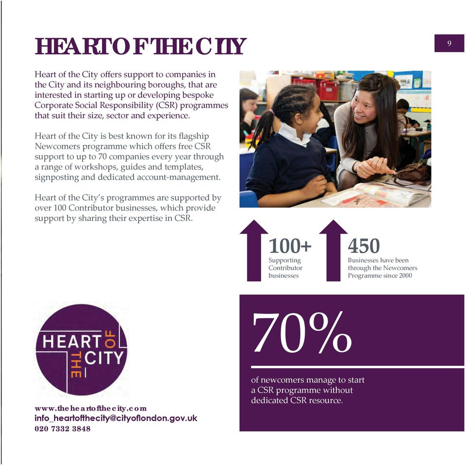 Heart of the City is best known for its flagship Newcomers programme which offers free CSR support to up to 70 companies every year through a range of workshops, guides and templates, signposting and