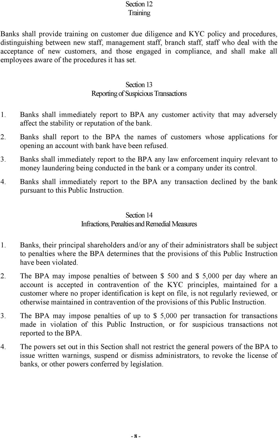 Banks shall immediately report to BPA any customer activity that may adversely affect the stability or reputation of the bank. 2.