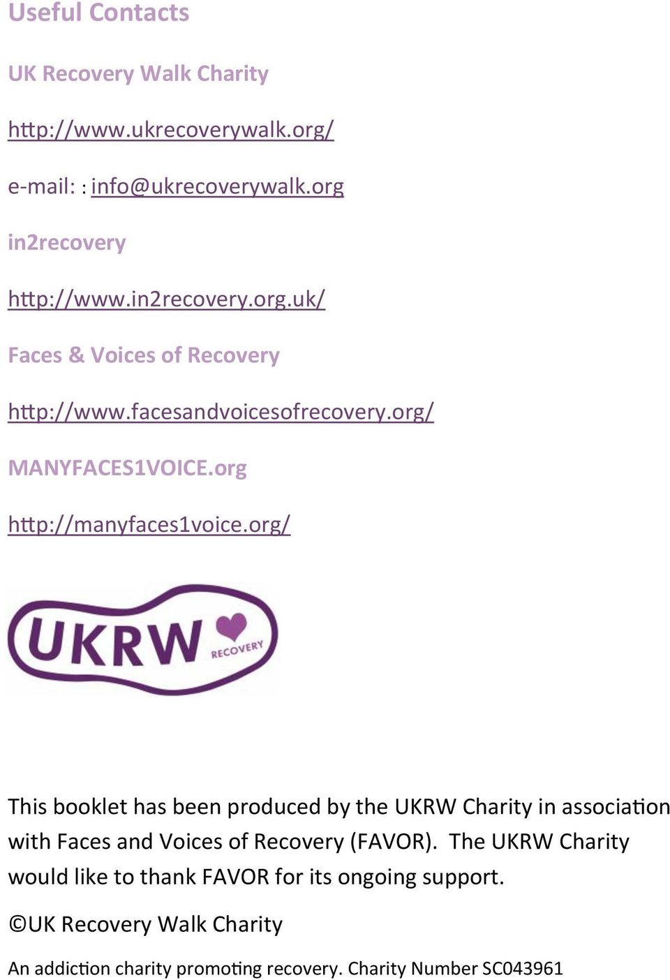 org/ This booklet has been produced by the UKRW Charity in association with Faces and Voices of Recovery (FAVOR).