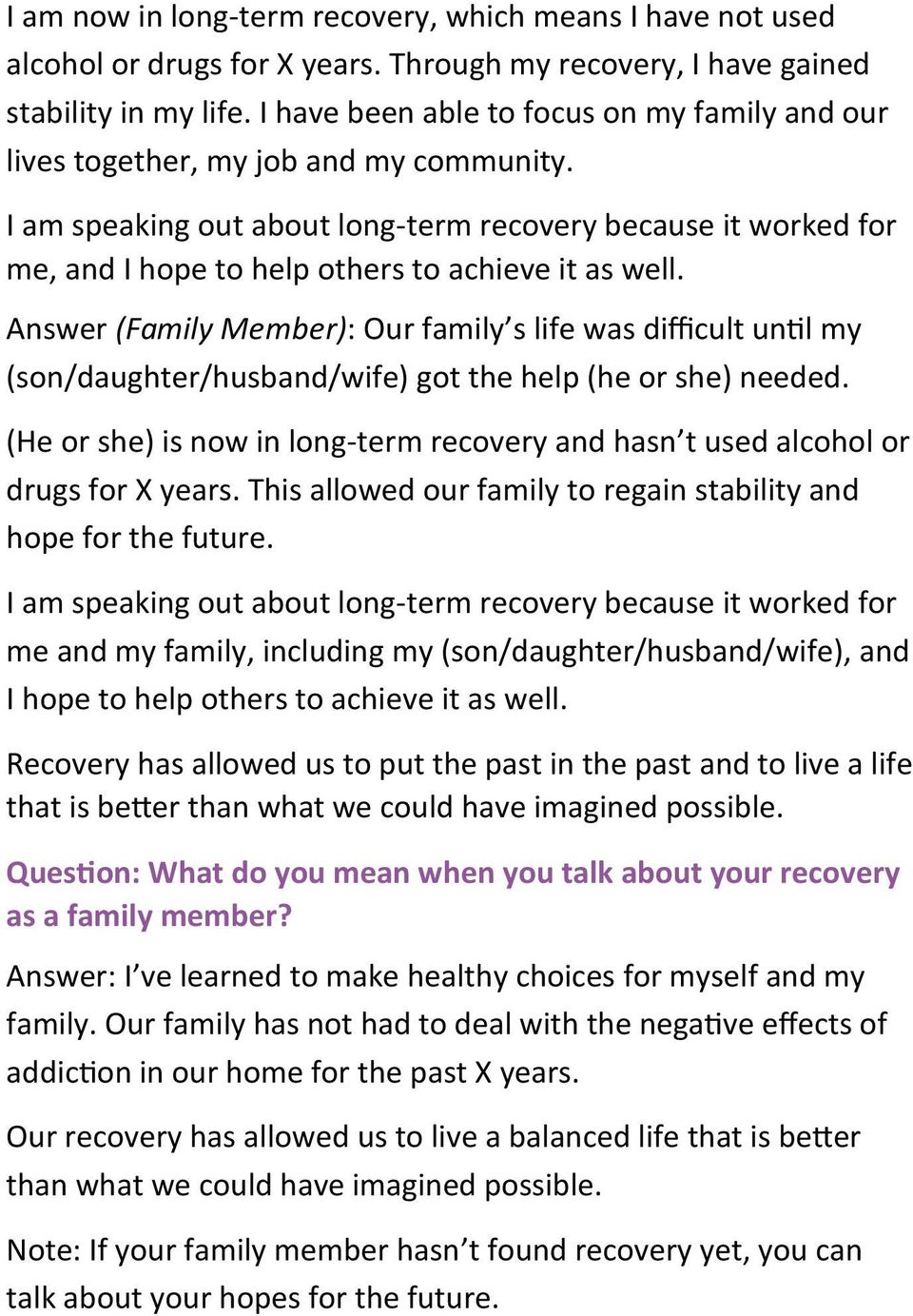 I am speaking out about long-term recovery because it worked for me, and I hope to help others to achieve it as well.