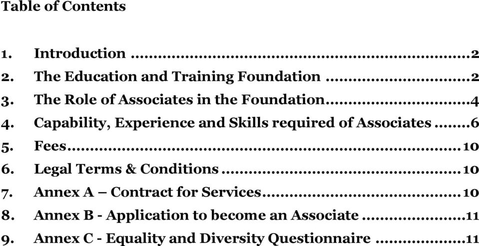 Capability, Experience and Skills required of Associates...6 5. Fees... 10 6.