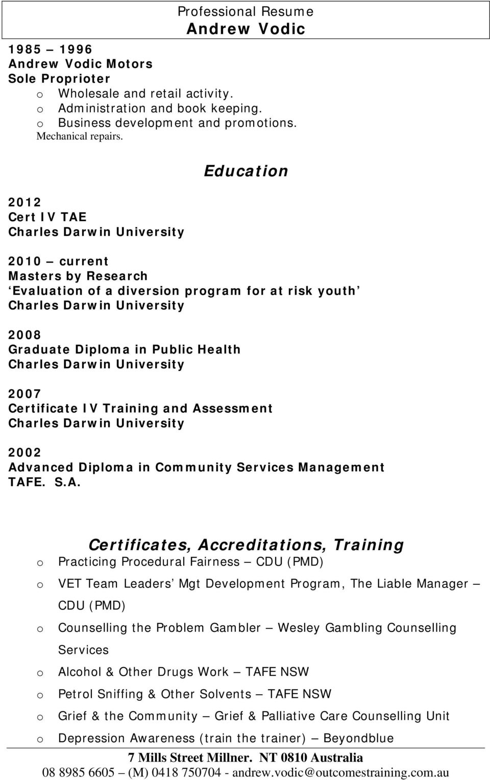 Advanced Diplma in Cmmunity Services Management TAFE. S.A. Certificates, Accreditatins, Training Practicing Prcedural Fairness CDU (PMD) VET Team Leaders Mgt Develpment Prgram, The Liable Manager CDU