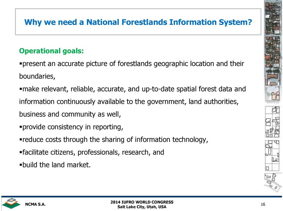 reliable, accurate, and up-to-date spatial forest data and information continuously available to the government, land