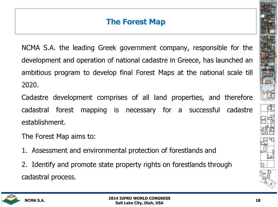Cadastre development comprises of all land properties, and therefore cadastral forest mapping is necessary for a successful cadastre