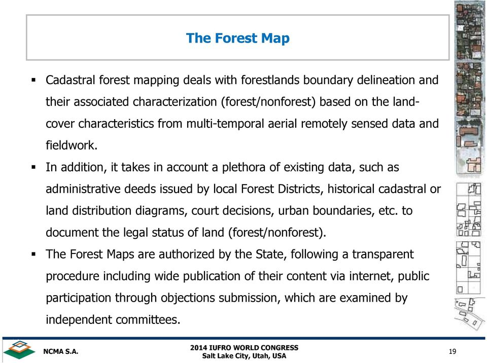 In addition, it takes in account a plethora of existing data, such as administrative deeds issued by local Forest Districts, historical cadastral or land distribution diagrams, court