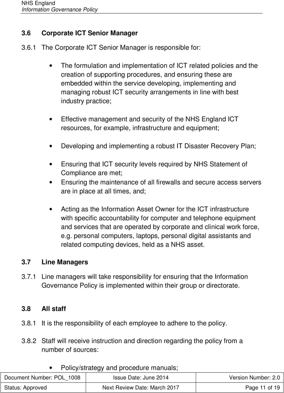 England ICT resources, for example, infrastructure and equipment; Developing and implementing a robust IT Disaster Recovery Plan; Ensuring that ICT security levels required by NHS Statement of