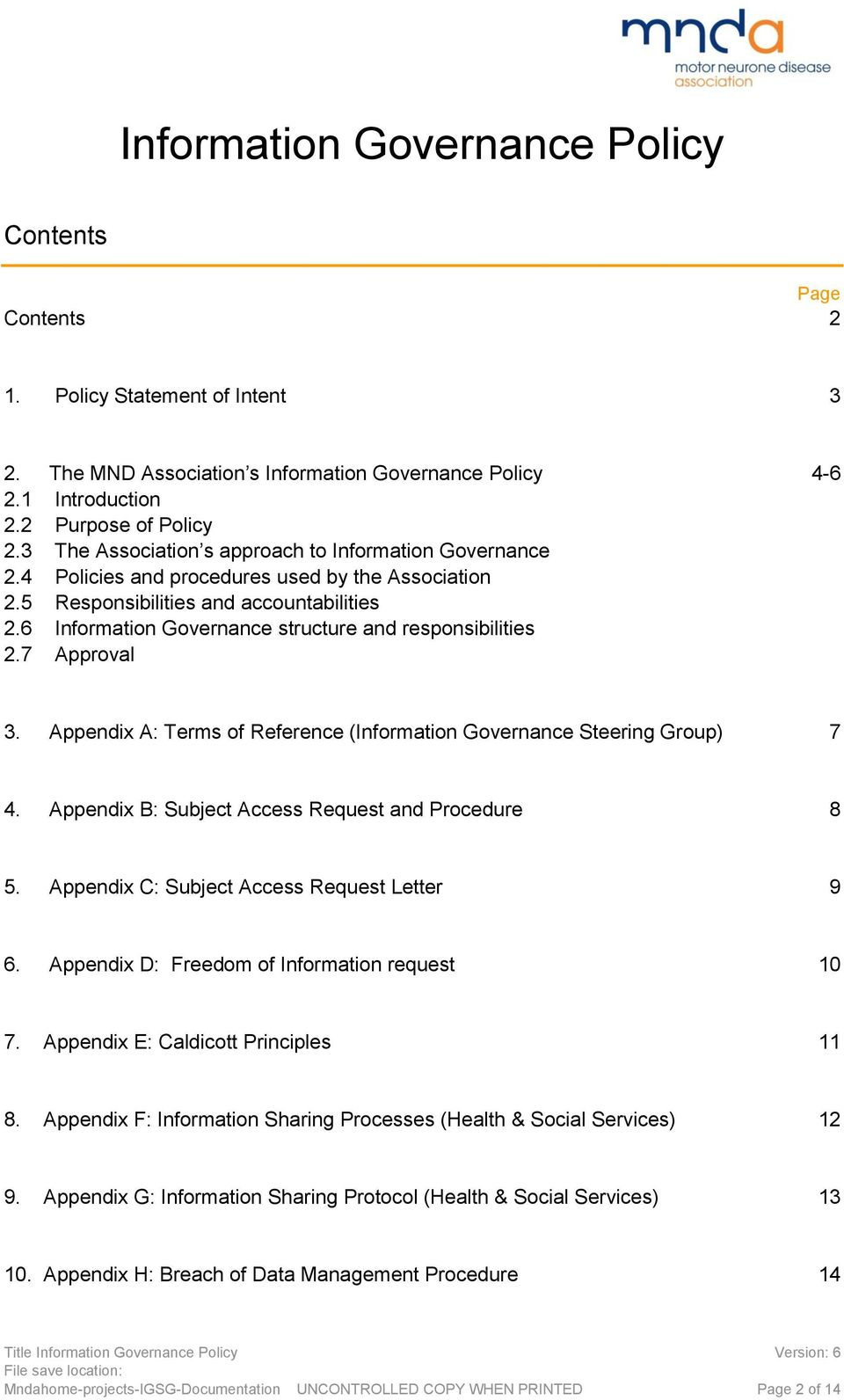 6 Information Governance structure and responsibilities 2.7 Approval 3. Appendix A: Terms of Reference (Information Governance Steering Group) 7 4.