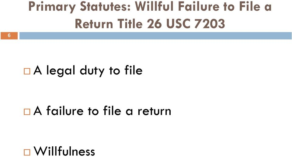 26 USC 7203 A legal duty to file