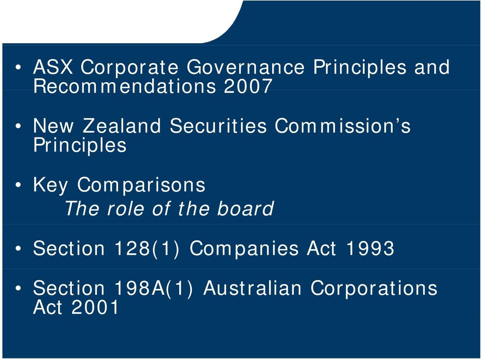 Comparisons The role of the board Section 128(1)