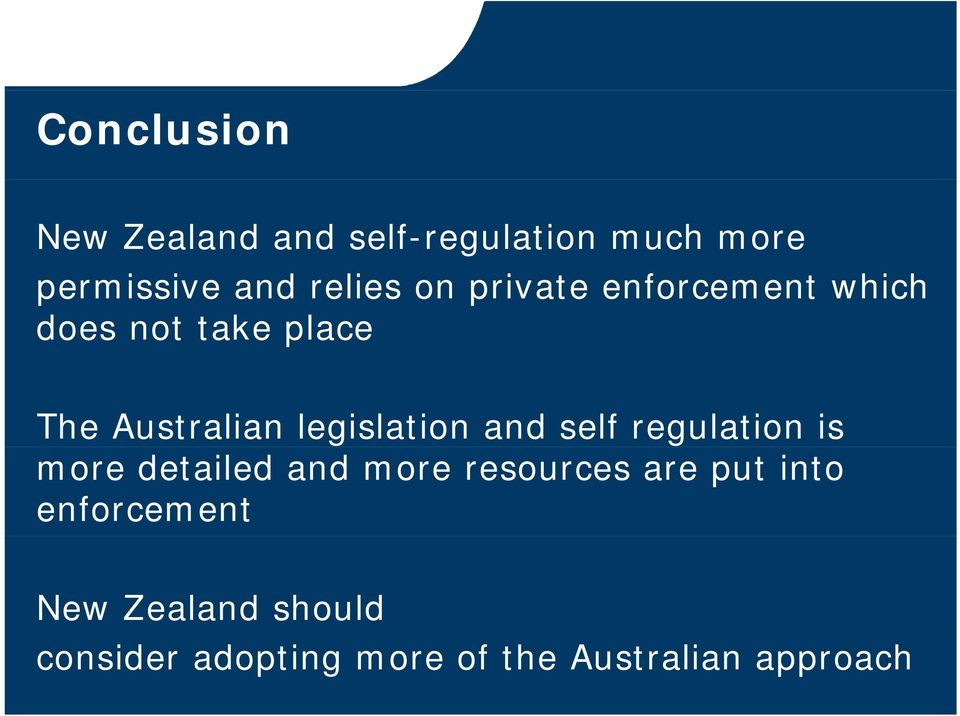 legislation and self regulation is more detailed and more resources are