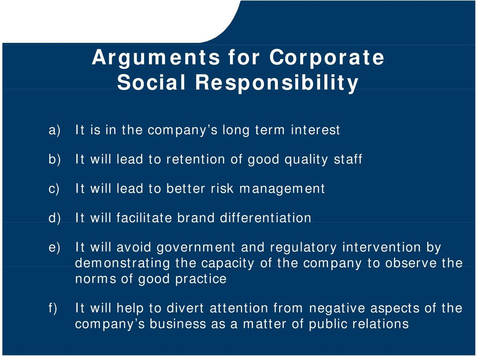 regulatory intervention by demonstrating the capacity of the company to observe the norms of good practice f) It will help to divert