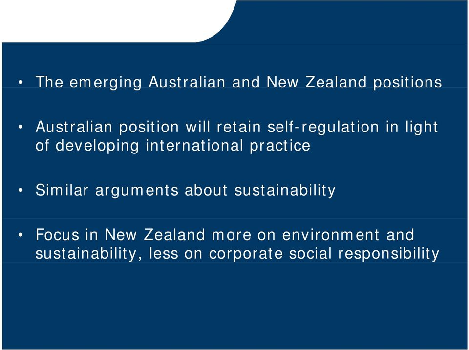 practice Similar arguments about sustainability Focus in New Zealand