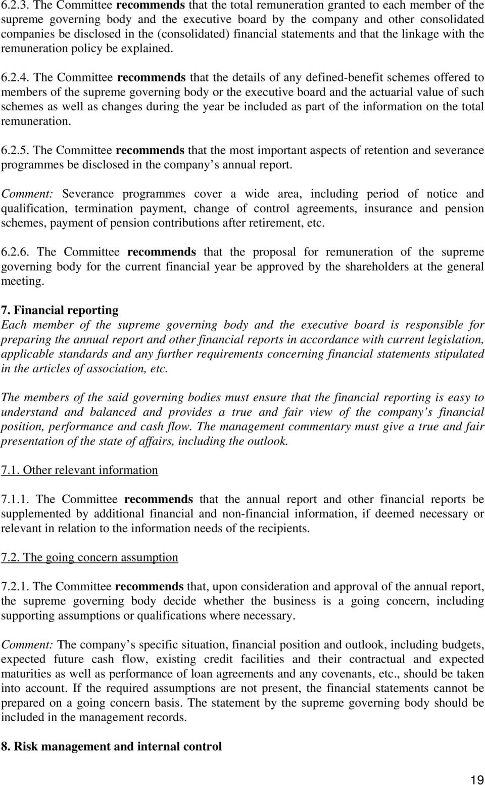 (consolidated) financial statements and that the linkage with the remuneration policy be explained. 6.2.4.