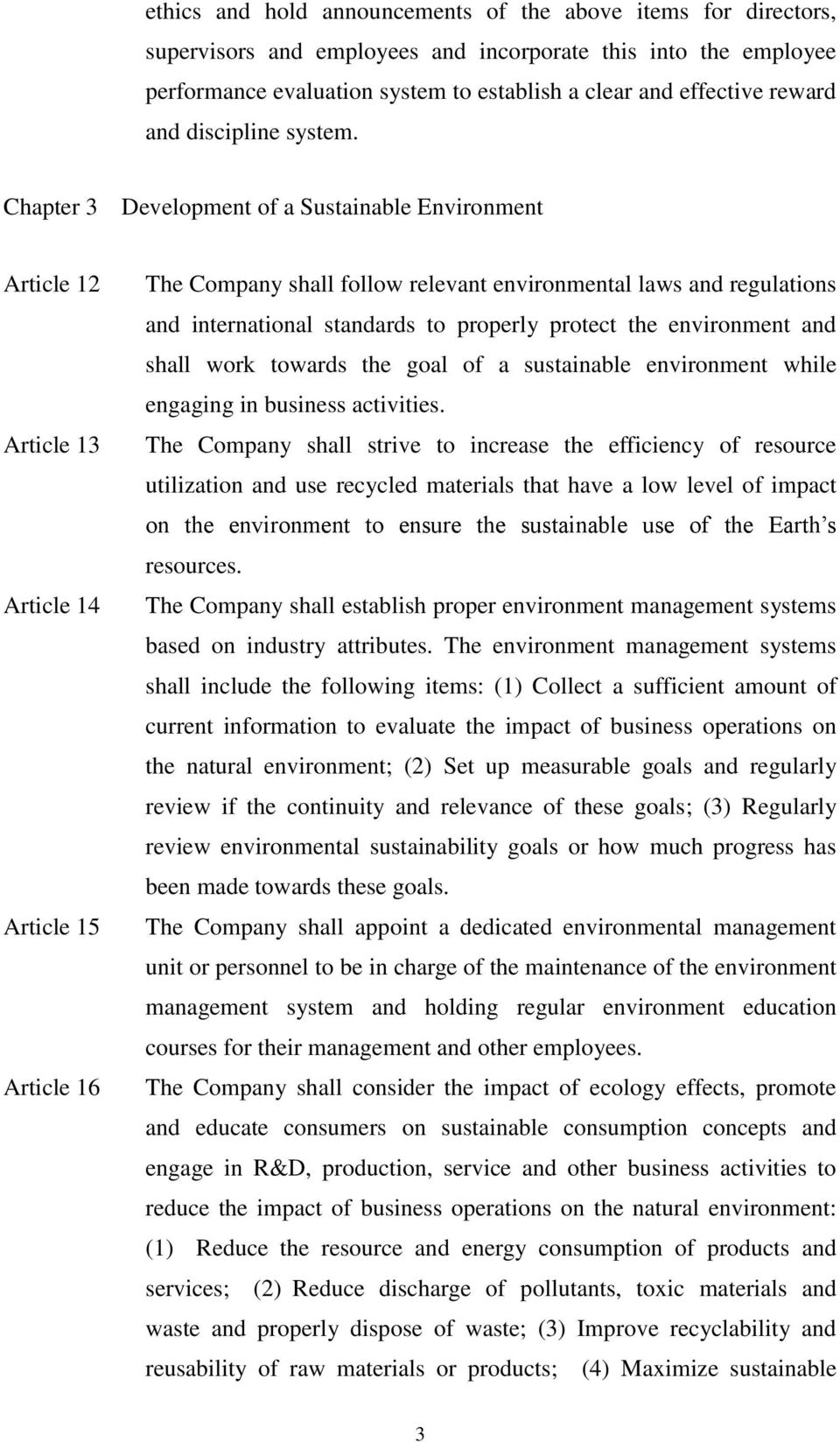 Chapter 3 Development of a Sustainable Environment Article 12 Article 13 Article 14 Article 15 Article 16 The Company shall follow relevant environmental laws and regulations and international