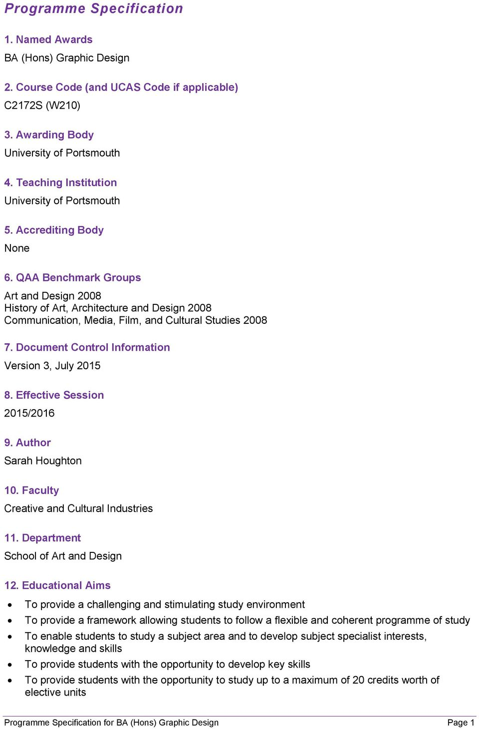 QAA Benchmark Groups Art and Design 2008 History of Art, Architecture and Design 2008 Communication, Media, Film, and Cultural Studies 2008 7. Document Control Information Version 3, July 2015 8.