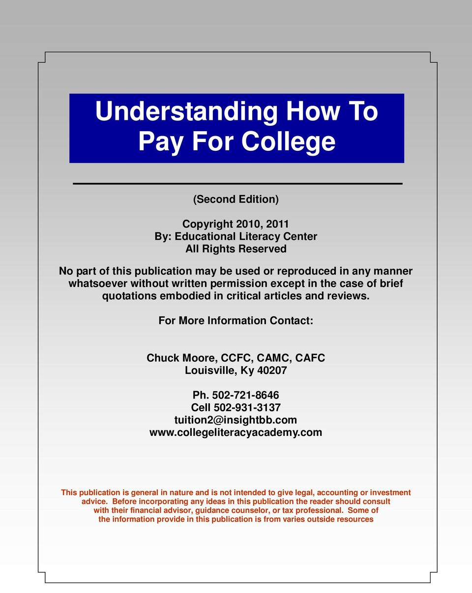 For More Information Contact: Chuck Moore, CCFC, CAMC, CAFC Louisville, Ky 40207 Ph. 502-721-8646 Cell 502-931-3137 tuition2@insightbb.com www.collegeliteracyacademy.