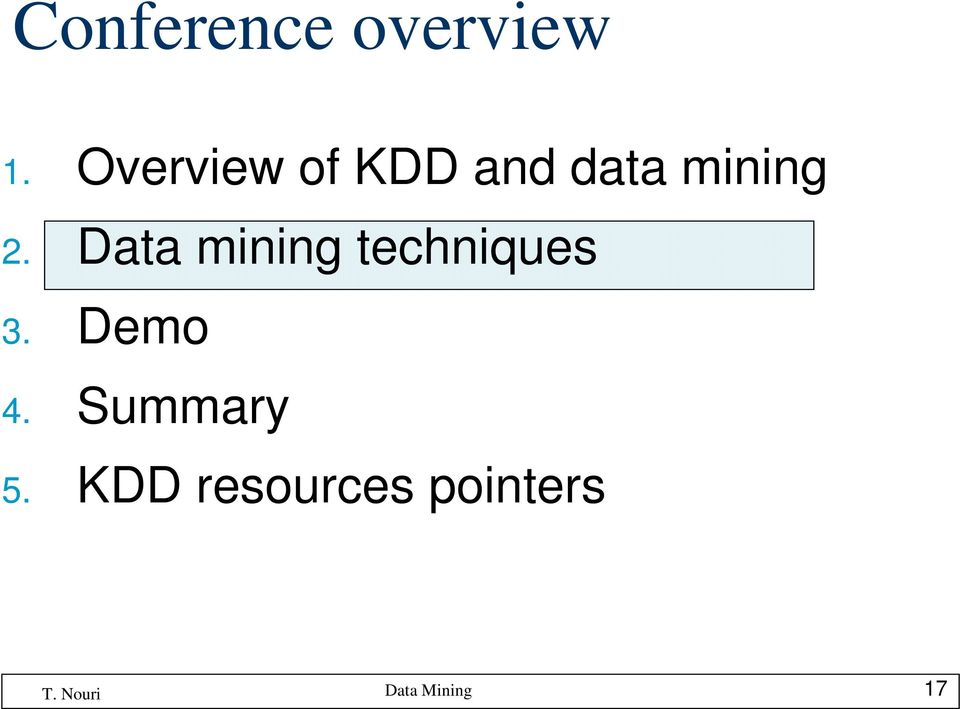 2. Data mining techniques 3.