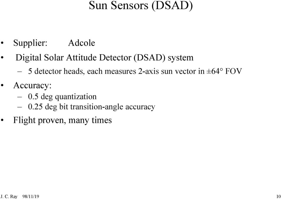 sun vector in ±64 FOV Accuracy: 0.5 deg quantization 0.