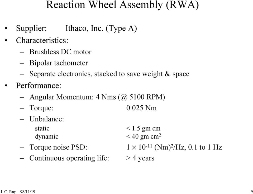 save weight & space Performance: Angular Momentum: 4 Nms (@ 5100 RPM) Torque: 0.