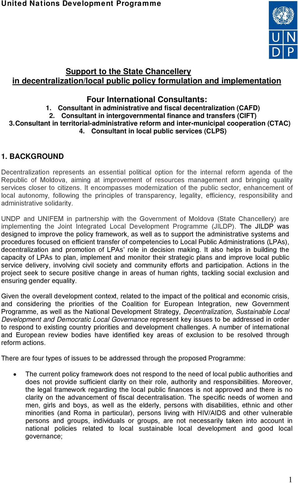 Consultant in territorial-administrative reform and inter-municipal cooperation (CTAC) 4. Consultant in local public services (CLPS) 1.