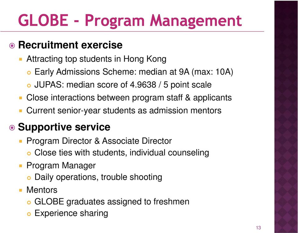 9638 / 5 point scale Close interactions between program staff & applicants Current senior-year students as admission