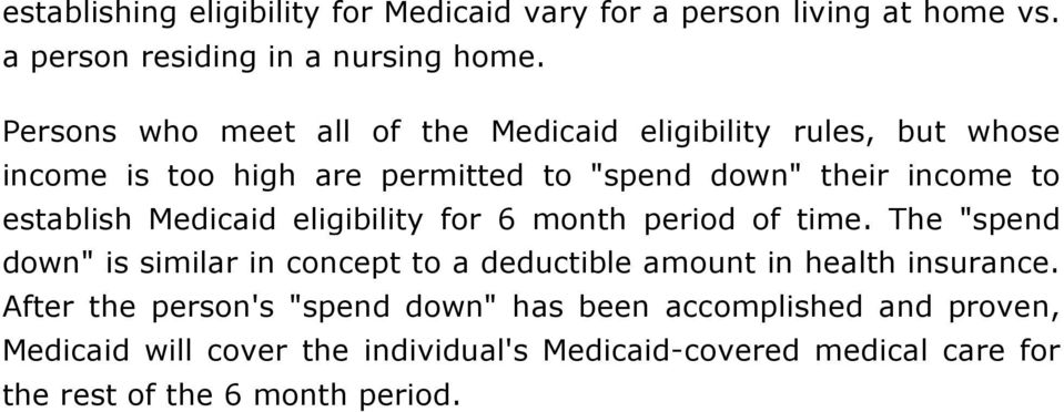 establish Medicaid eligibility for 6 month period of time.
