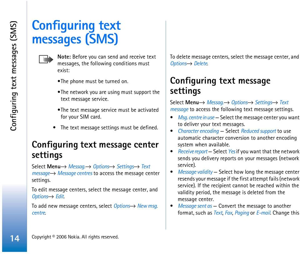 Configuring text message center settings Select Menu Messag. Options Settings Text message Message centres to access the message center settings.