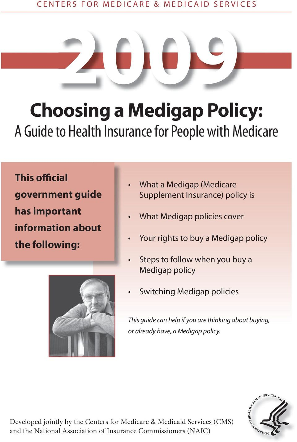 buy a Medigap policy Steps to follow when you buy a Medigap policy Switching Medigap policies This guide can help if you are thinking about buying, or