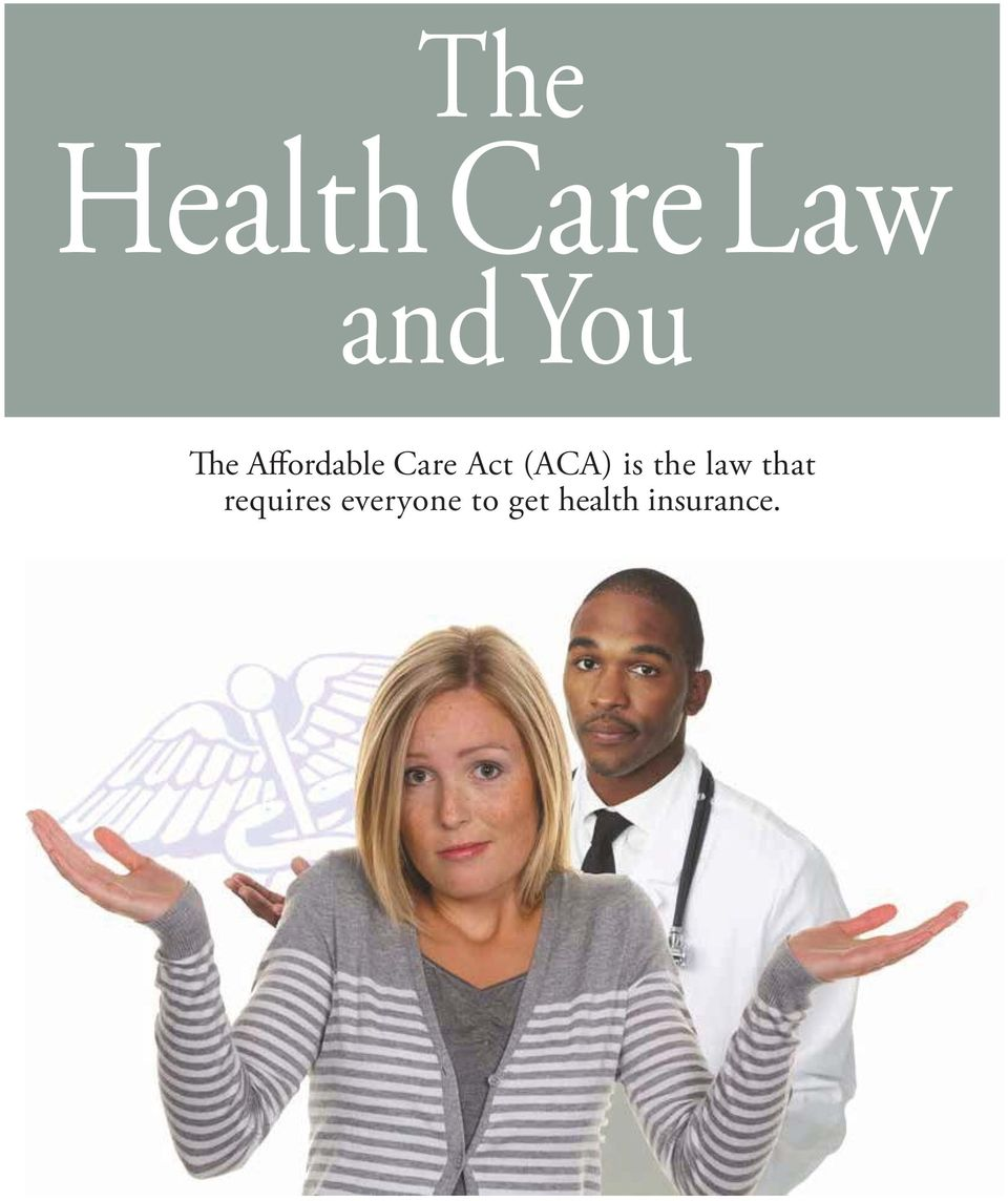 Affordable Care Act (ACA) is the