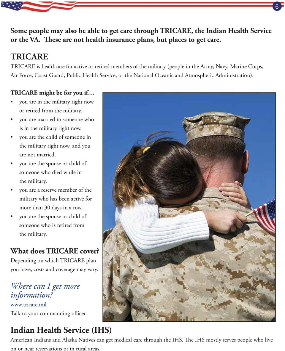 Atmospheric Administration). TRICARE might be for you if you are in the military right now or retired from the military. you are married to someone who is in the military right now.