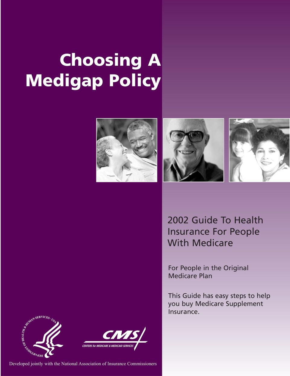 has easy steps to help you buy Medicare Supplement Insurance.