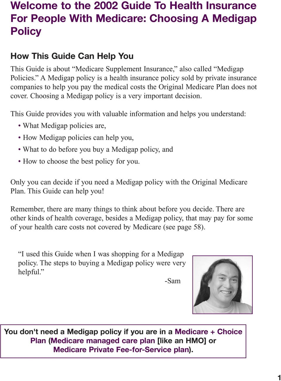 Choosing a Medigap policy is a very important decision.
