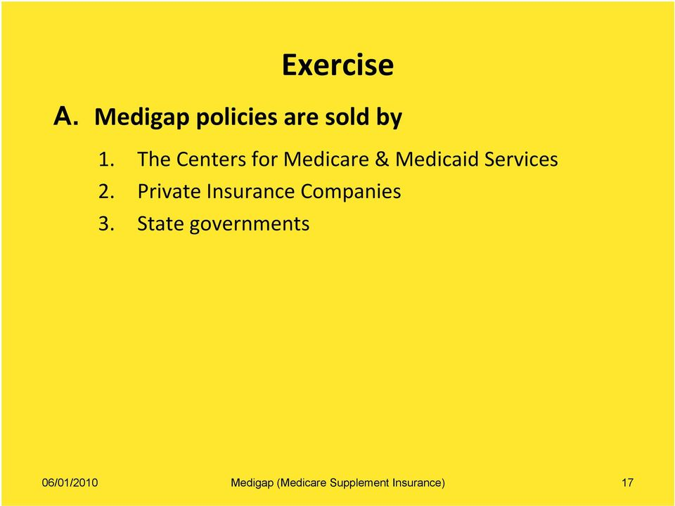 The Centers for Medicare & Medicaid