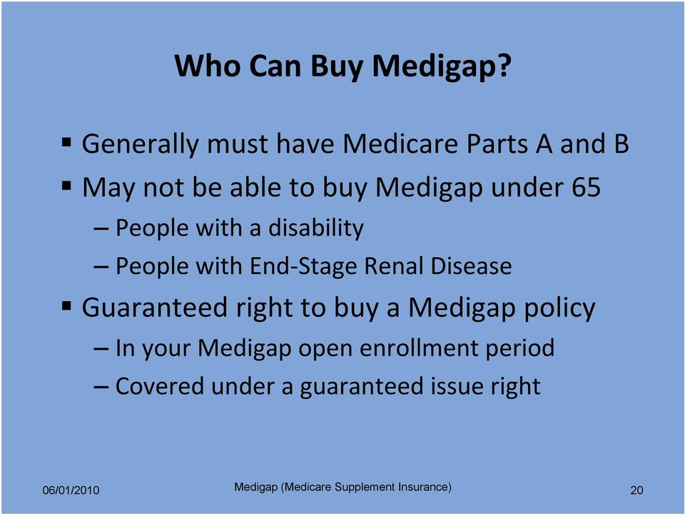 People with a disability People with End Stage Renal Disease Guaranteed right to buy
