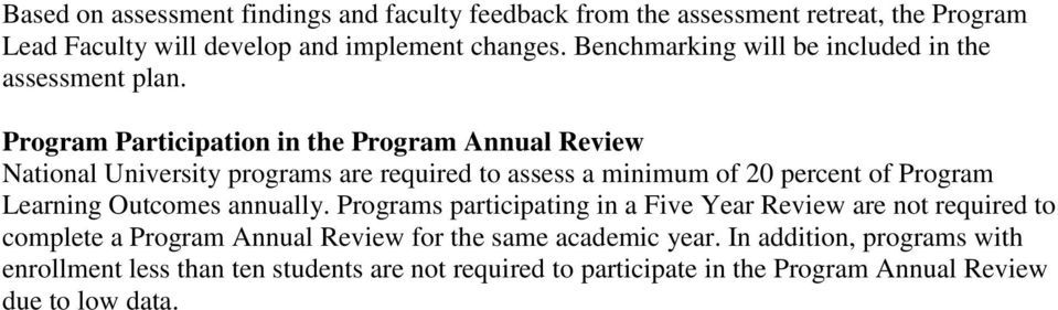 Program Participation in the Program Annual Review National University programs are required to assess a minimum of 20 percent of Program Learning Outcomes
