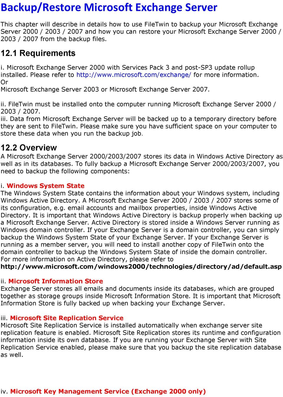 microsoft.com/exchange/ for more information. Or Microsoft Exchange Server 2003 or Microsoft Exchange Server 2007. ii.