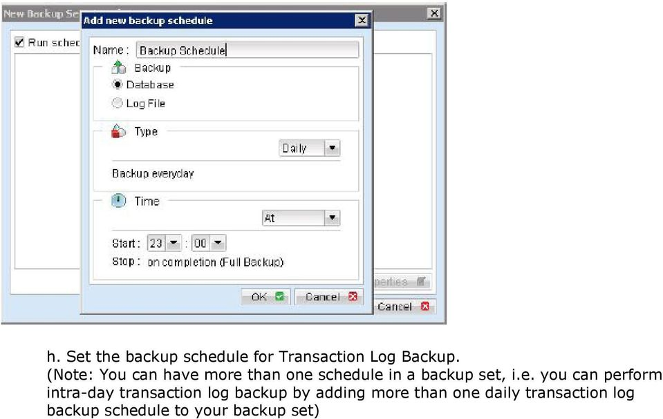 e. you can perform intra-day transaction log backup by adding