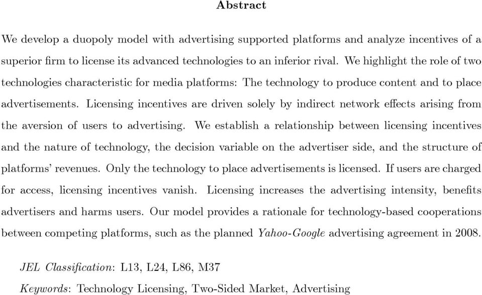 Licensing incentives are driven solely by indirect network e ects arising from the aversion of users to advertising.