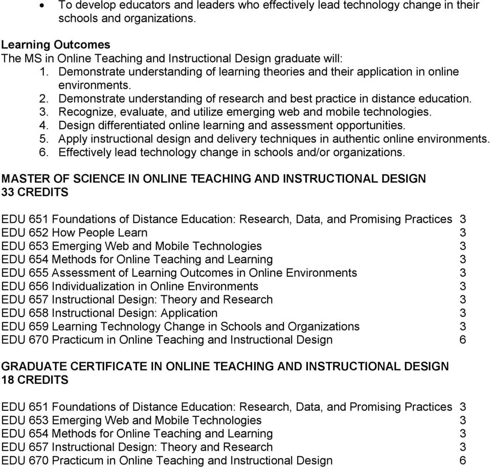 Recognize, evaluate, and utilize emerging web and mobile technologies. 4. Design differentiated online learning and assessment opportunities. 5.