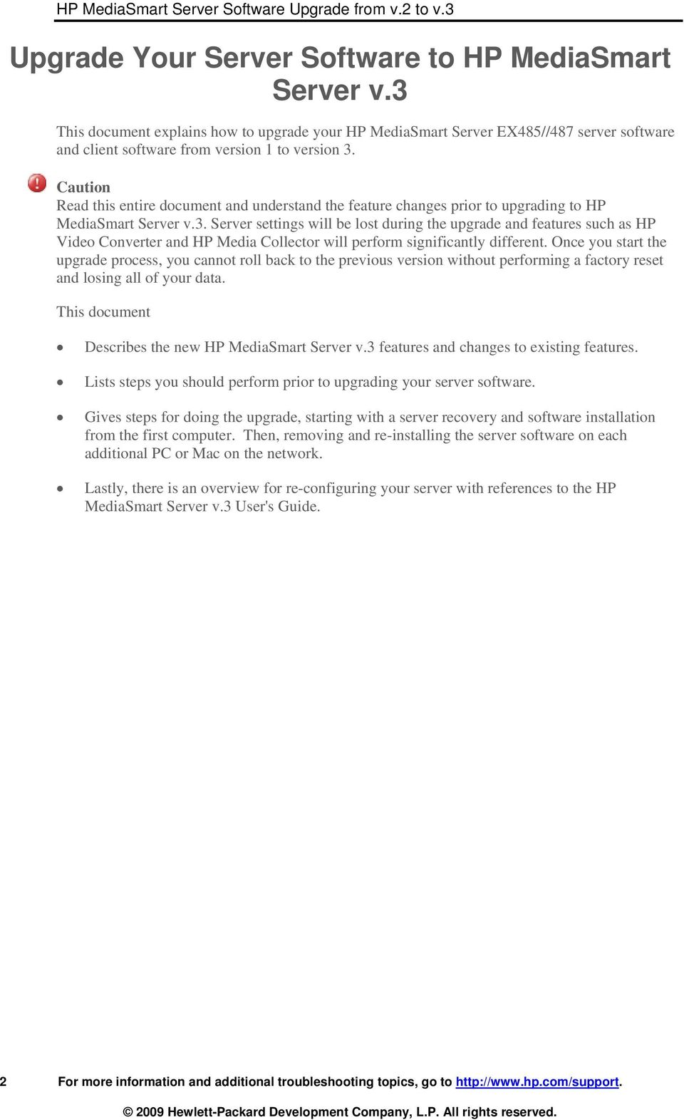 Caution Read this entire document and understand the feature changes prior to upgrading to HP MediaSmart Server v.3.