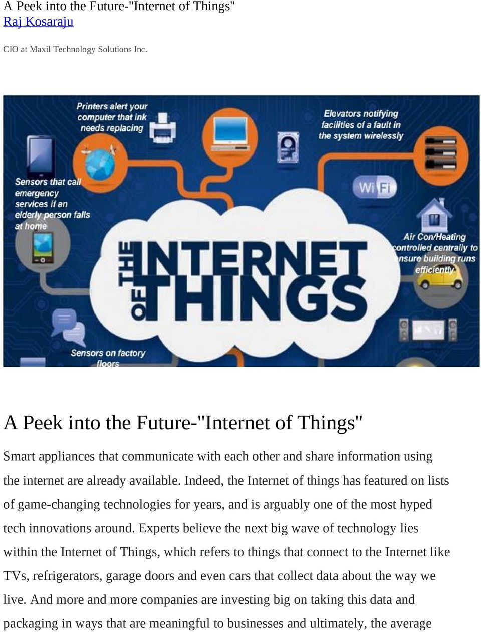 Indeed, the Internet of things has featured on lists of game-changing technologies for years, and is arguably one of the most hyped tech innovations around.