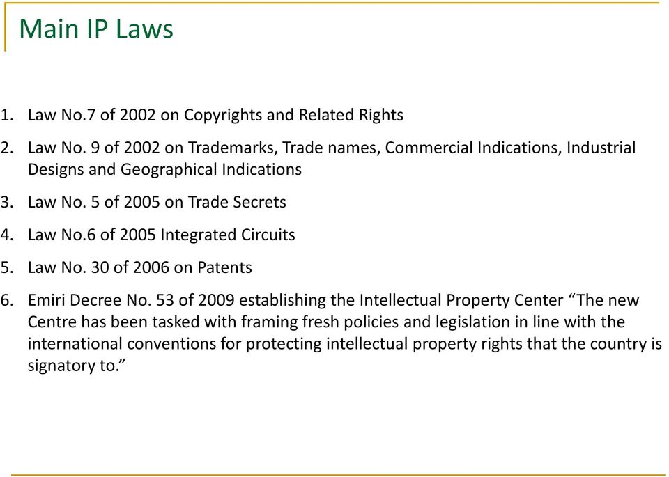 53 of 2009 establishing the Intellectual Property Center The new Centre has been tasked with framing fresh policies and legislation in line