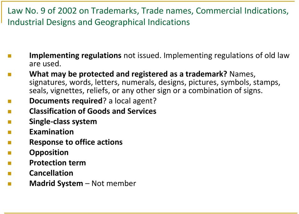 Implementing regulations of old law are used. What may be protected and registered as a trademark?