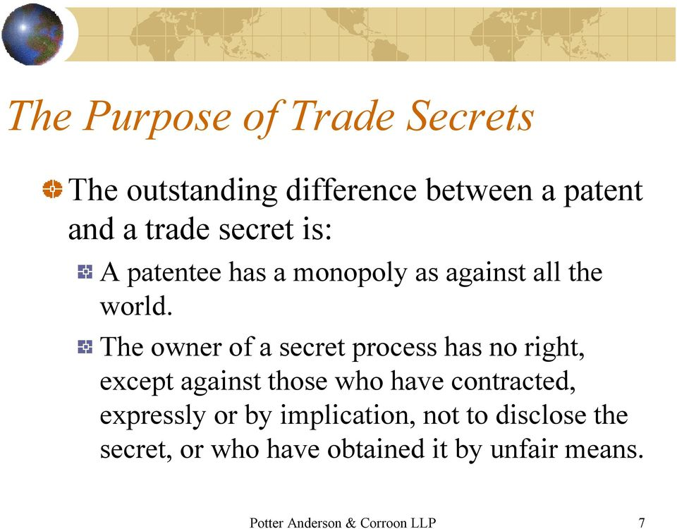The owner of a secret process has no right, except against those who have contracted,