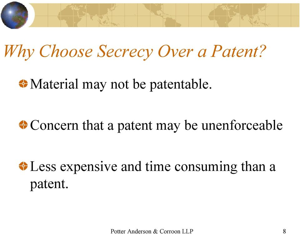Concern that a patent may be unenforceable Less
