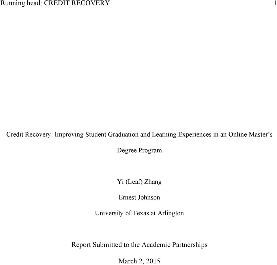 Degree Program Yi (Leaf) Zhang Ernest Johnson University of Texas