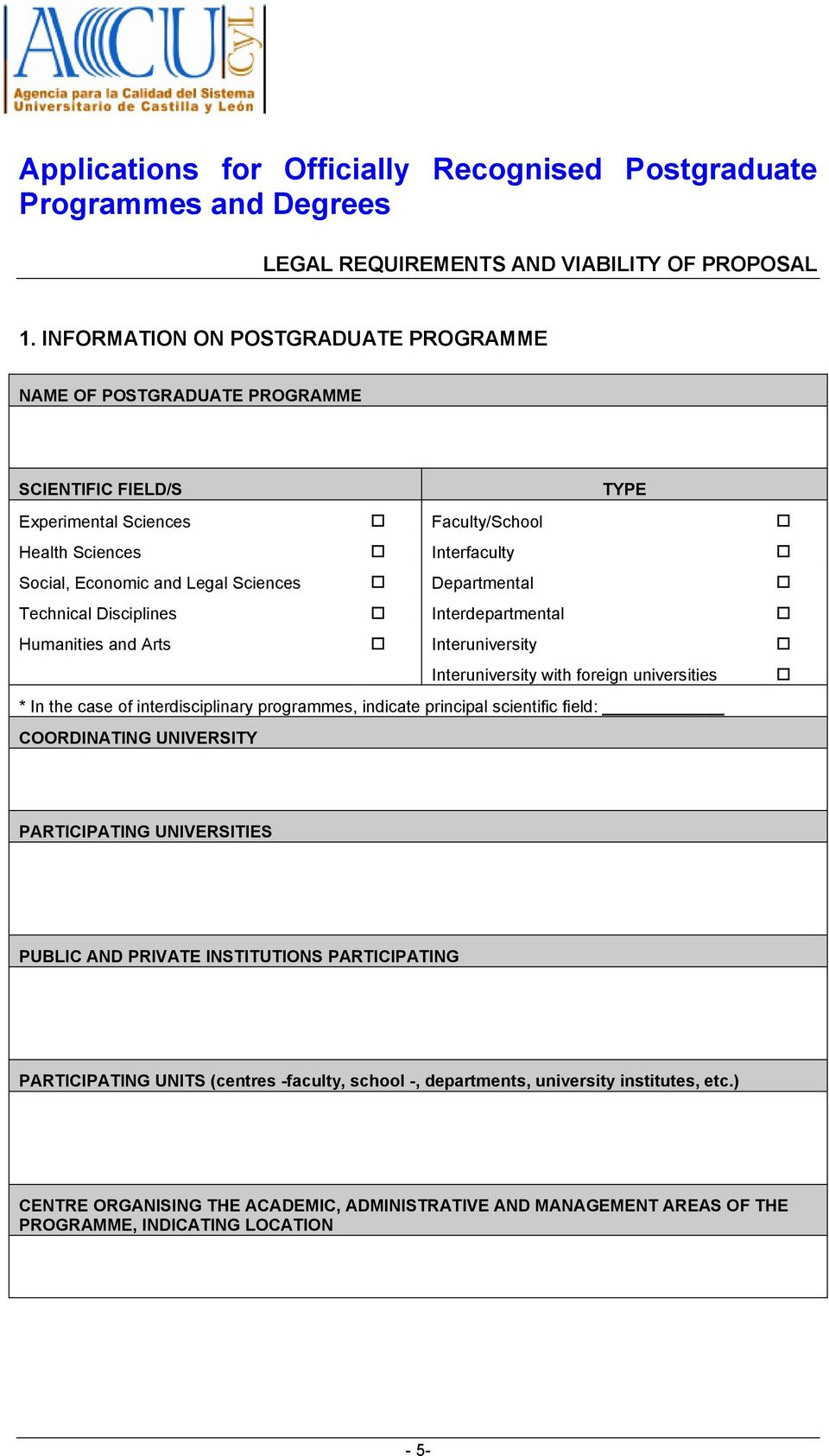 Departmental Technical Disciplines Interdepartmental Humanities and Arts Interuniversity Interuniversity with foreign universities * In the case of interdisciplinary programmes, indicate principal