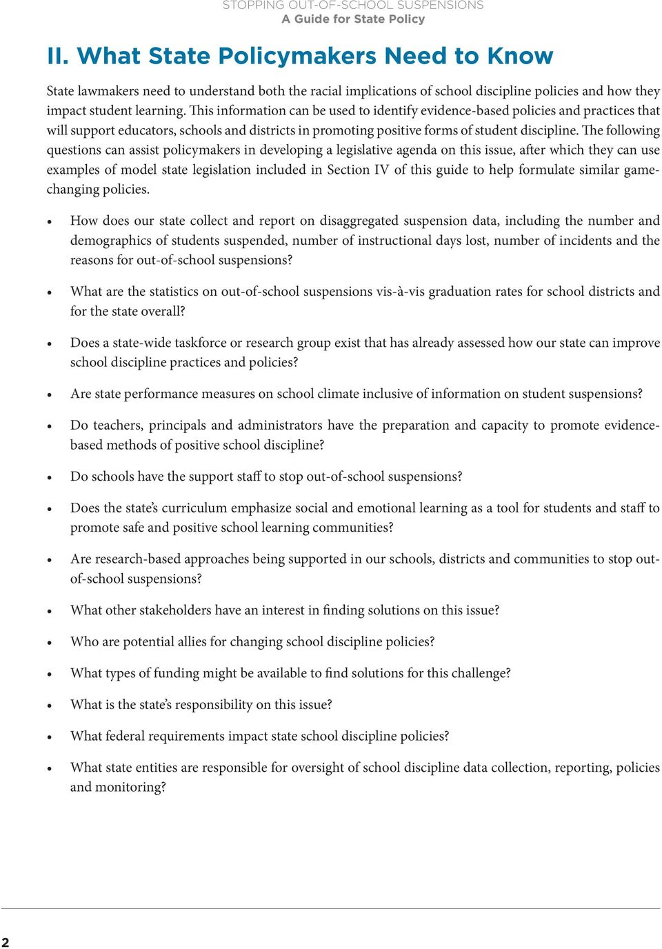 The following questions can assist policymakers in developing a legislative agenda on this issue, after which they can use examples of model state legislation included in Section IV of this guide to