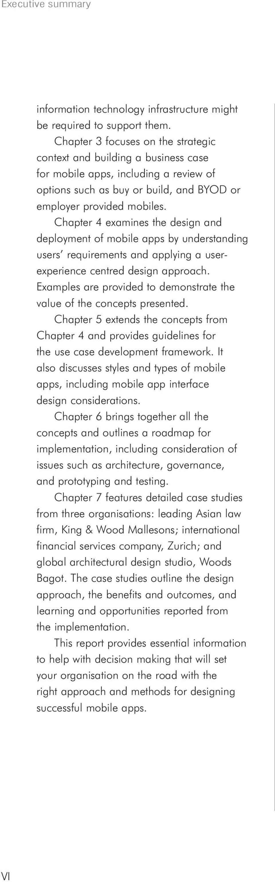 Chapter 4 examines the design and deployment of mobile apps by understanding users requirements and applying a userexperience centred design approach.
