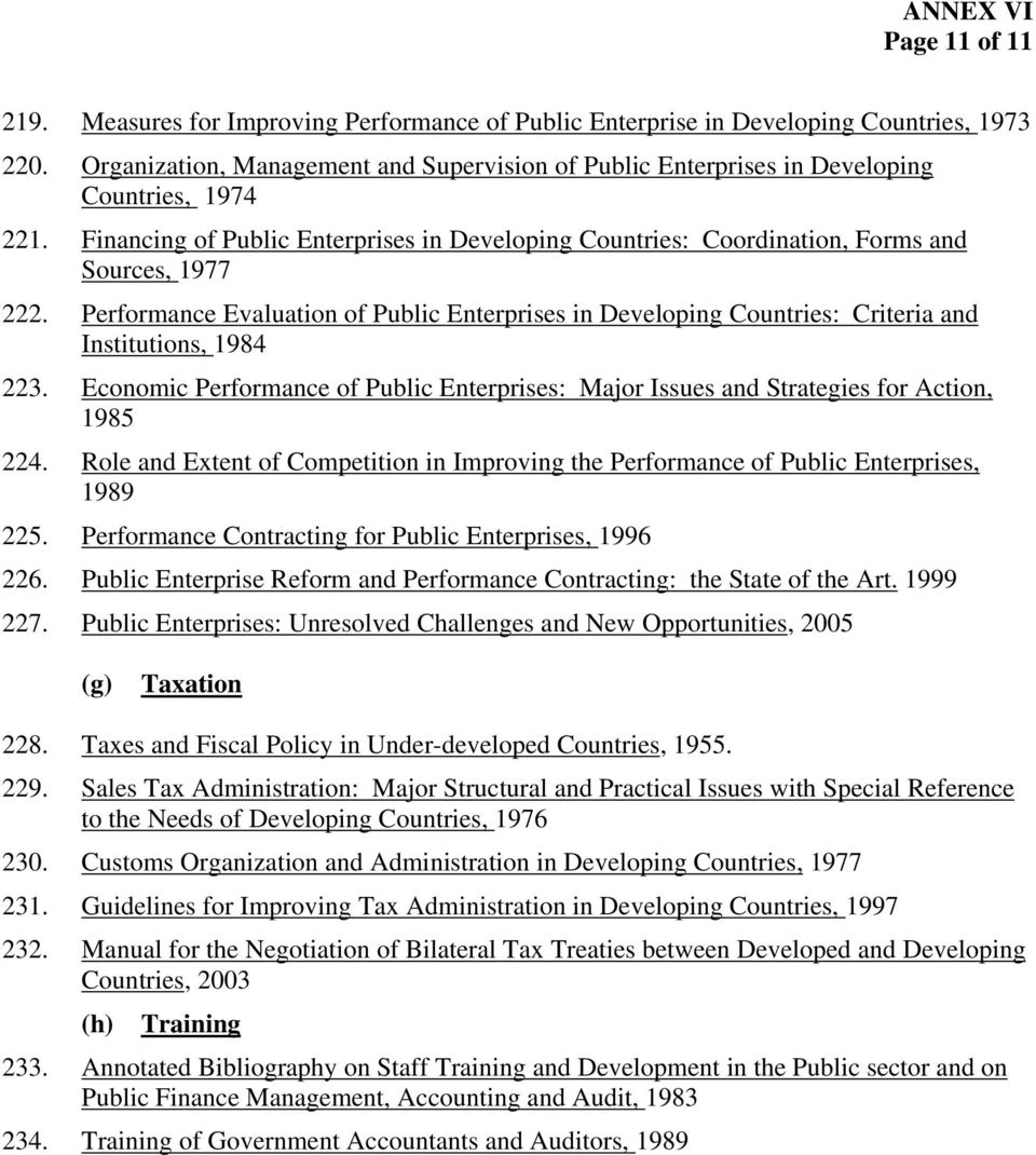 Performance Evaluation of Public Enterprises in Developing Countries: Criteria and Institutions, 1984 223. Economic Performance of Public Enterprises: Major Issues and Strategies for Action, 1985 224.